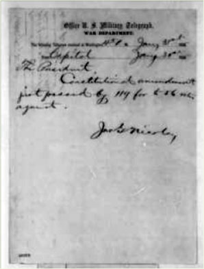 John G. Nicolay to Abraham Lincoln, Tuesday, January 31, 1865 (Telegram reporting passage of 13th Amendment by Congress). The Abraham Lincoln Papers at the Library of Congress. Series 1. General Correspondence. 1833-1916.